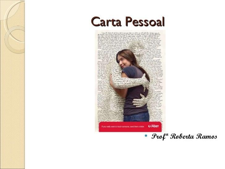 Carta Pessoal <ul><li>Profª Roberta Ramos </li></ul>