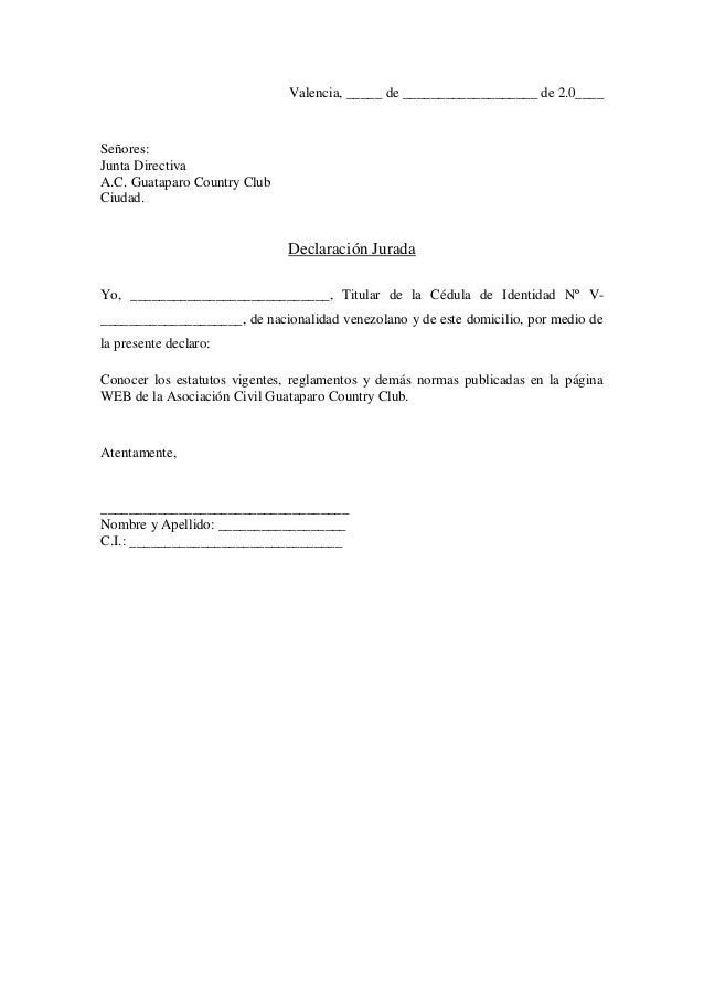 Valencia, _____ de ___________________ de 2.0____ Se�ores: Junta Directiva A.C. Guataparo Country Club Ciudad. Declaraci�n...
