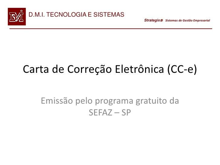 D.M.I. TECNOLOGIA E SISTEMAS                                Strategix Sistemas de Gestão EmpresarialCarta de Correção Ele...