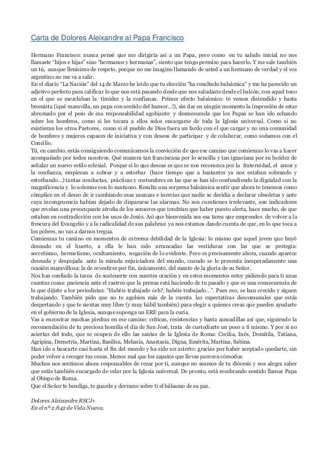 Carta de Dolores Aleixandre al Papa FranciscoHermano Francisco: nunca pensé que me dirigiría así a un Papa, pero como en t...