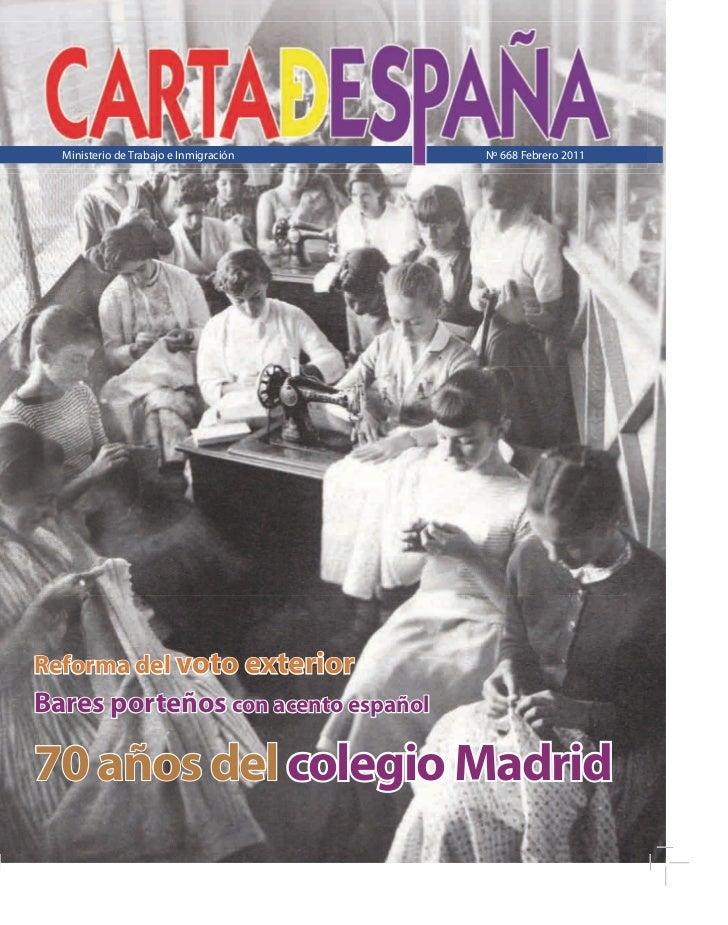 Ministerio de Trabajo e Inmigración   Nº 668 Febrero 2011Reforma del voto exteriorBares porteños con acento español70 años...