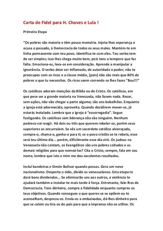 """Carta de Fidel para H. Chaves e Lula ! Primeira Etapa """"Os pobres são maioria e têm pouca memória. Injeta-lhes esperança e ..."""