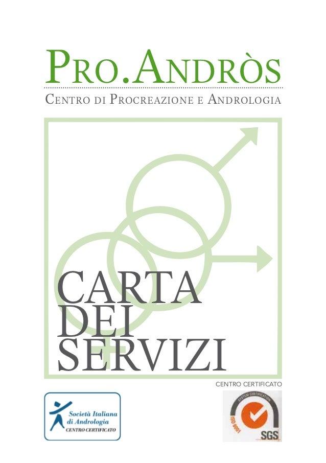 pro.andròsCentro di proCreazione e andrologia Carta dei servizi                 CENTRO CERTIFICATO