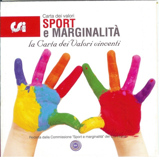 """r ~~ lo Carta dei valori SPORT ' e MARGINALITA la Carla dei Valori vincenl1. a dalla Commissione """"Sport e marginalità"""" del"""