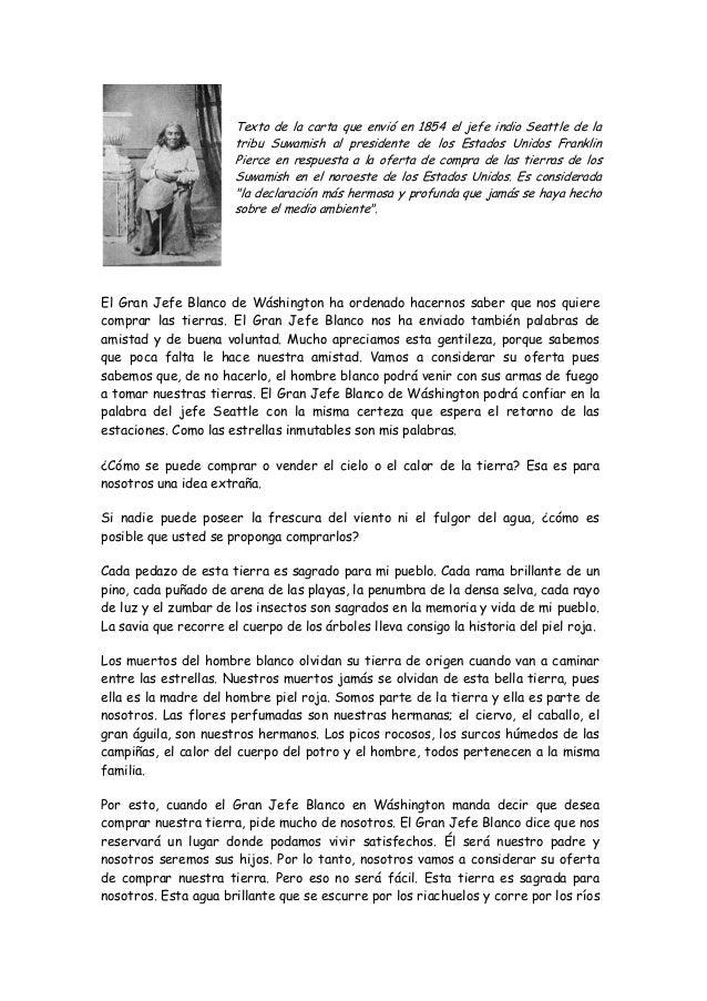 Texto de la carta que envió en 1854 el jefe indio Seattle de la tribu Suwamish al presidente de los Estados Unidos Frankli...