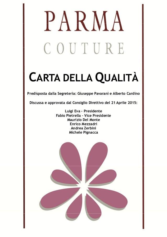 CARTA DELLA QUALITÀ Predisposta dalla Segreteria: Giuseppe Pavarani e Alberto Cardino Discussa e approvata dal Consiglio D...