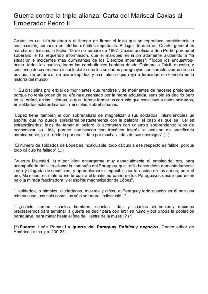 Guerra contra la triple alianza: Carta del Mariscal Caxias alEmperador Pedro IICaxías es un ie o soldado y al tiempo de fi...