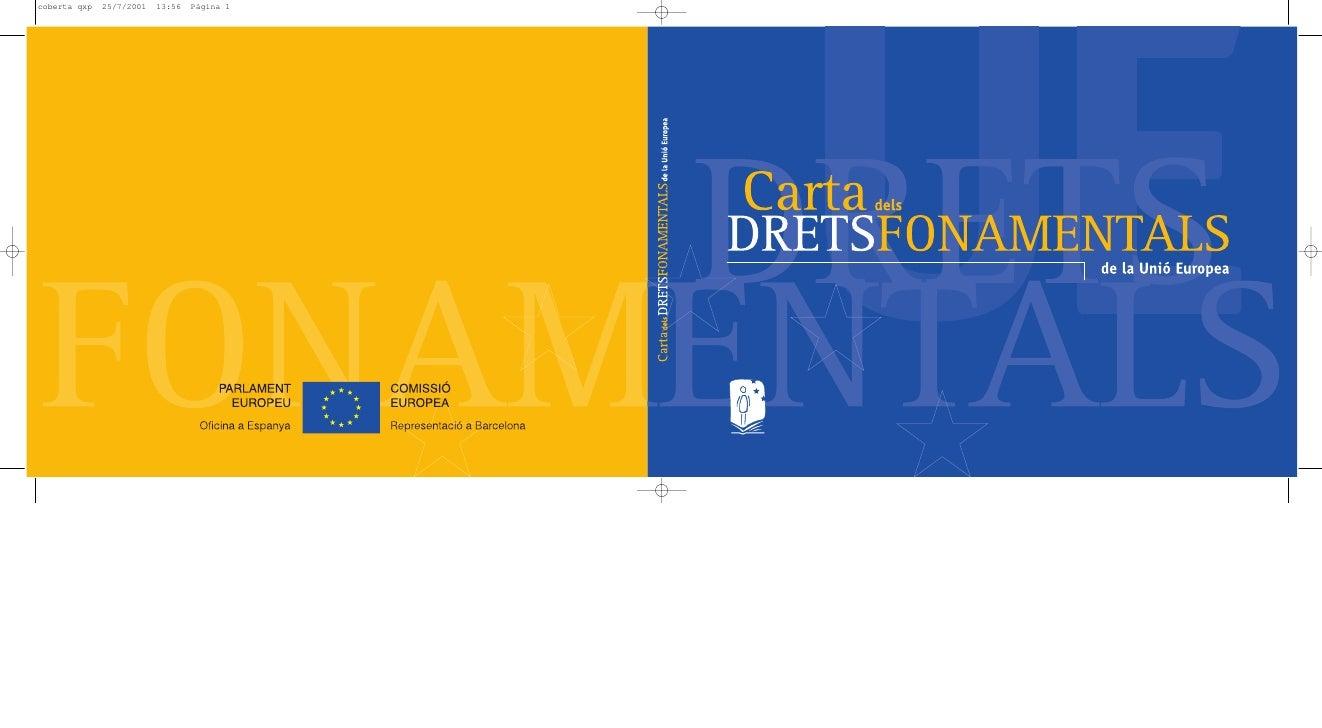 Versió en llengua catalana del text publicatal Diari Oficial de les Comunitats Europeesde 18 de desembre de 2000 (C 364), ...