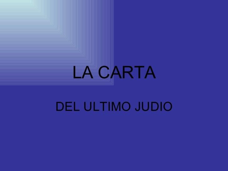 LA CARTA DEL ULTIMO JUDIO