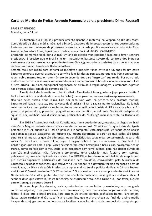 Carta de Martha de Freitas Azevedo Pannunzio para a presidente Dilma RousseffBRASIL CARINHOSOBom dia, dona Dilma!Eu também...