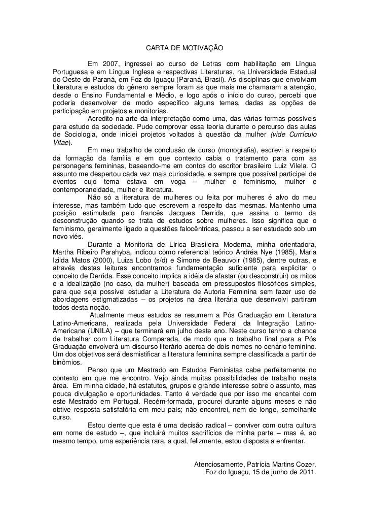 CARTA DE MOTIVAÇÃO            Em 2007, ingressei ao curso de Letras com habilitação em LínguaPortuguesa e em Língua Ingles...