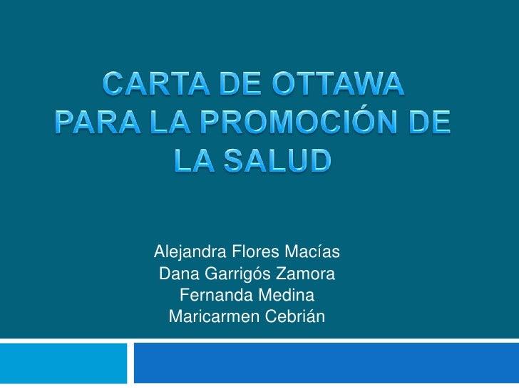 CARTA DE OTTAWA PARA LA PROMOCIÓN DE LA SALUD<br />Alejandra Flores Macías<br />Dana Garrigós Zamora<br />Fernanda Medina<...