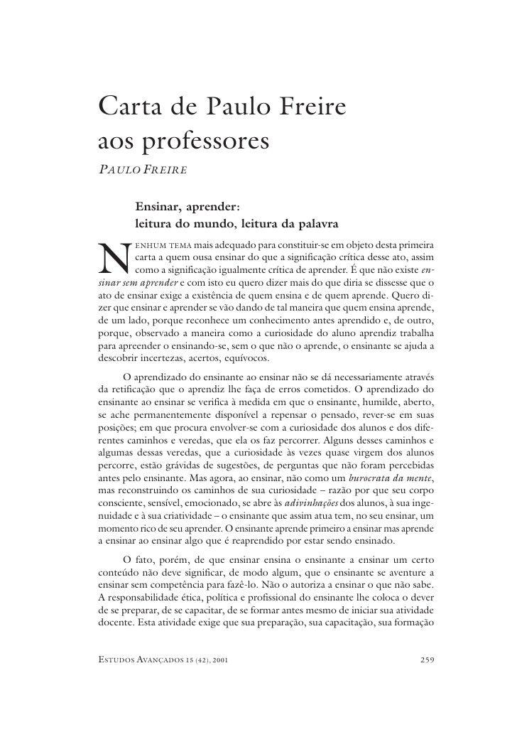 C A RTA   DE   P AULO FREIRE   AOS   PROFESSORESCarta de Paulo Freireaos professoresPAULO FREIRE         Ensinar, aprender...