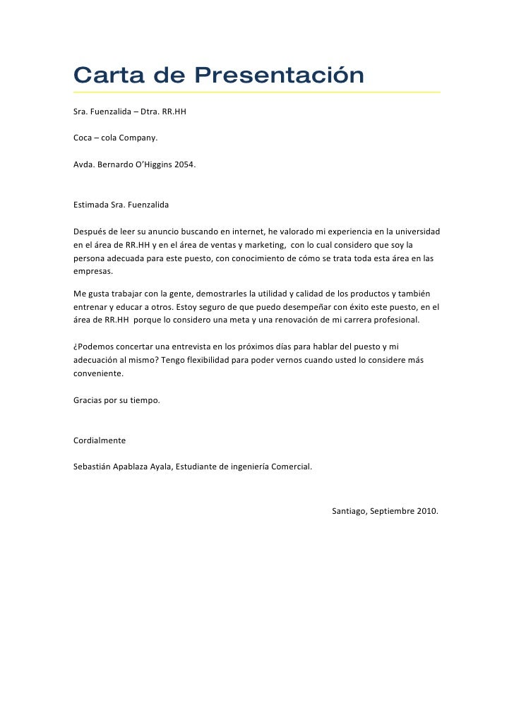 Carta de Presentación Sra. Fuenzalida – Dtra. RR.HH  Coca – cola Company.  Avda. Bernardo O'Higgins 2054.    Estimada Sra....