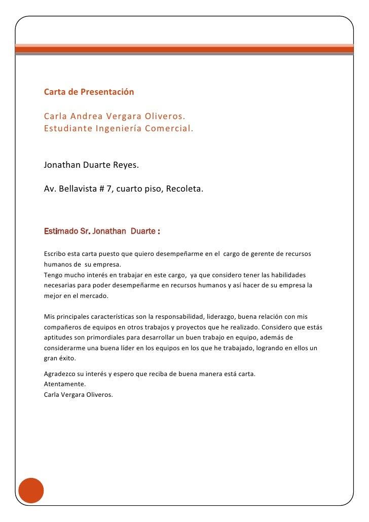 Carta de Presentación  Carla Andrea Vergara Oliveros. Estudiante Ingeniería Comercial.   Jonathan Duarte Reyes.  Av. Bella...