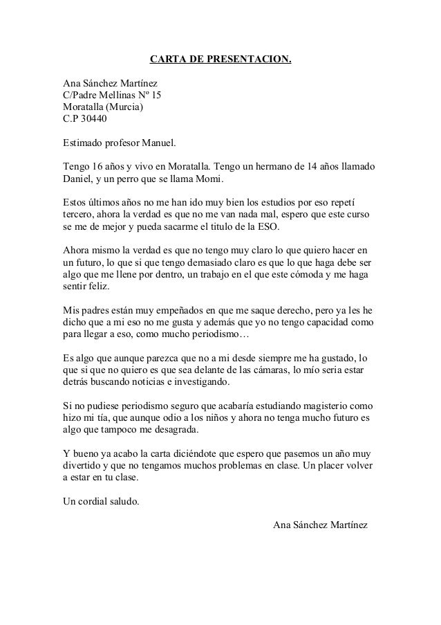 CARTA DE PRESENTACION. Ana Sánchez Martínez C/Padre Mellinas Nº 15 Moratalla (Murcia) C.P 30440 Estimado profesor Manuel. ...