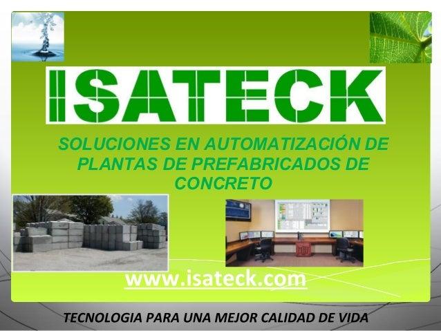 SOLUCIONES EN AUTOMATIZACIÓN DE  PLANTAS DE PREFABRICADOS DE           CONCRETO