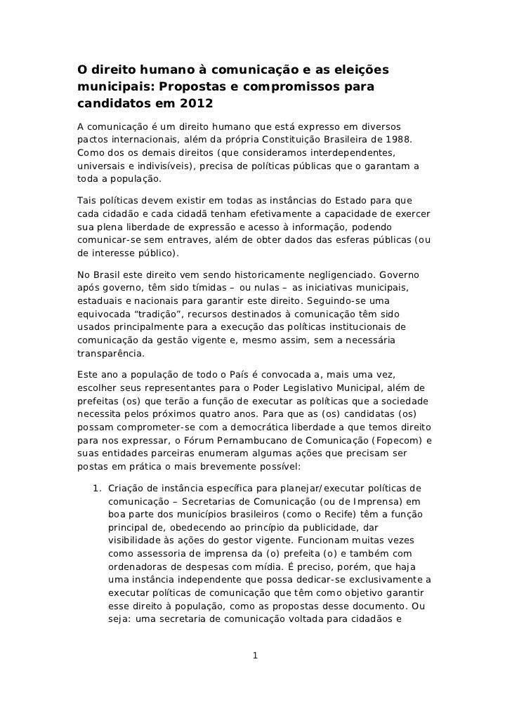 O direito humano à comunicação e as eleiçõesmunicipais: Propostas e compromissos paracandidatos em 2012A comunicação é um ...