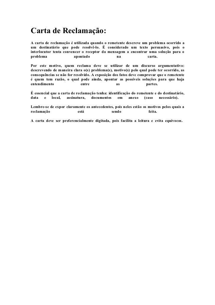 Carta de Reclamação: A carta de reclamação é utilizada quando o remetente descreve um problema ocorrido a um destinatário ...