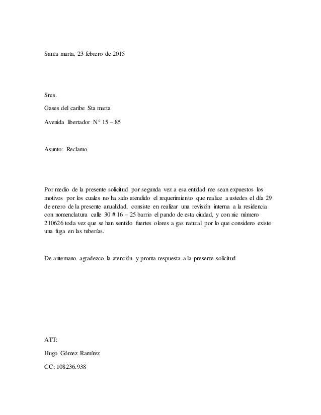 Santa marta, 23 febrero de 2015 Sres. Gases del caribe Sta marta Avenida libertador N° 15 – 85 Asunto: Reclamo Por medio d...