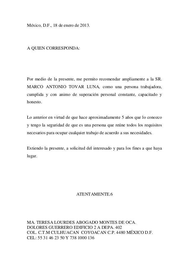 México, D.F., 18 de enero de 2013.A QUIEN CORRESPONDA:Por medio de la presente, me permito recomendar ampliamente a la SR....