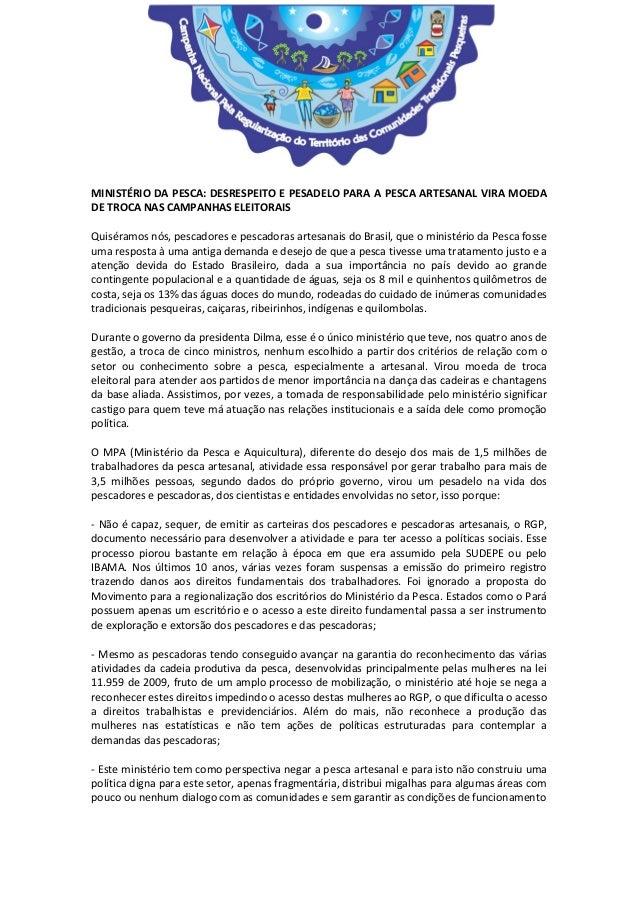 MINISTÉRIO DA PESCA: DESRESPEITO E PESADELO PARA A PESCA ARTESANAL VIRA MOEDA DE TROCA NAS CAMPANHAS ELEITORAIS Quiséramos...