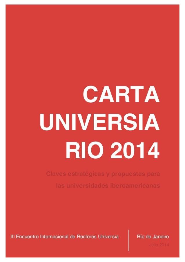 28/07/14 17:04 III Encuentro Internacional de Rectores Universia CARTA UNIVERSIA RIO 2014 Río de Janeiro Julio 2014 Claves...
