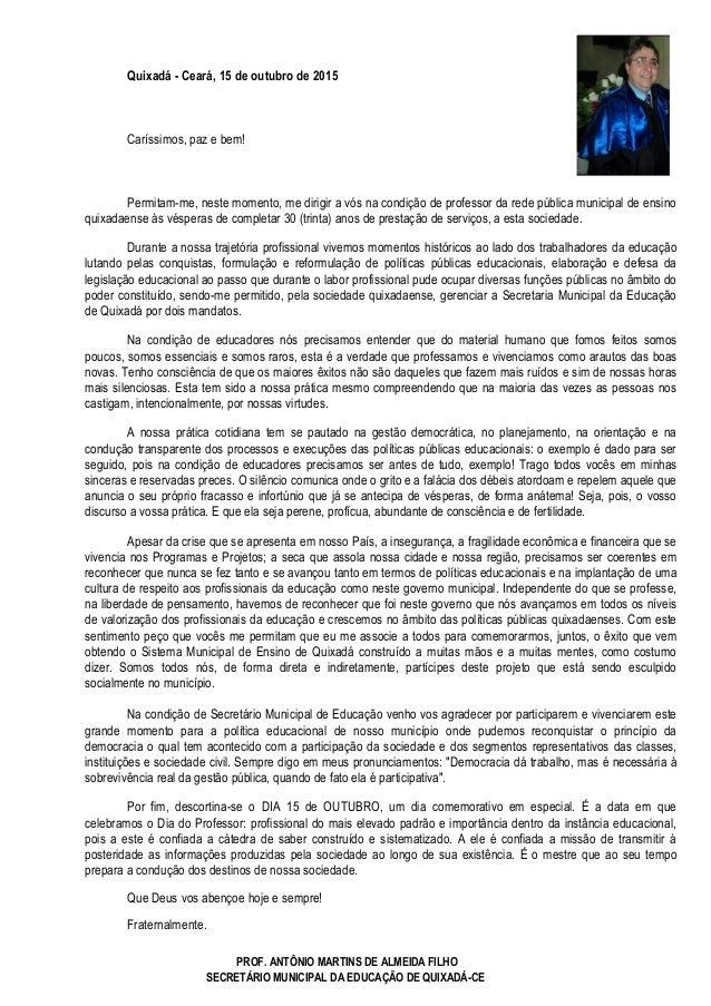 Quixadá - Ceará, 15 de outubro de 2015 Caríssimos, paz e bem! Permitam-me, neste momento, me dirigir a vós na condição de ...