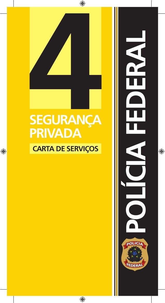 4SEGURANÇAPRIVADACARTA DE SERVIÇOS                    POLÍCIA FEDERAL