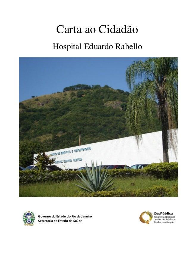 Carta ao Cidadão Hospital Eduardo Rabello  Governo do Estado do Rio de Janeiro Secretaria de Estado de Saúde