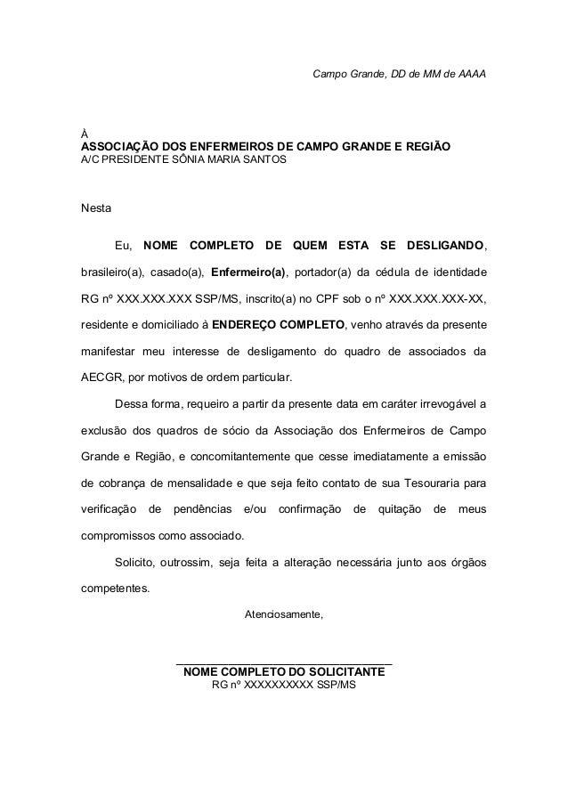 Campo Grande, DD de MM de AAAA À ASSOCIAÇÃO DOS ENFERMEIROS DE CAMPO GRANDE E REGIÃO A/C PRESIDENTE SÔNIA MARIA SANTOS Nes...
