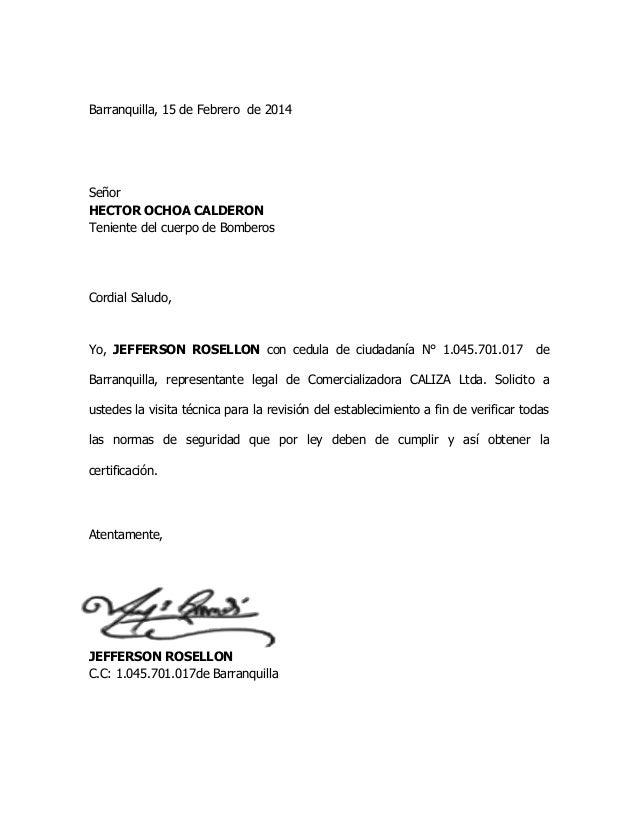 Barranquilla, 15 de Febrero de 2014  Señor  HECTOR OCHOA CALDERON  Teniente del cuerpo de Bomberos  Cordial Saludo,  Yo, J...