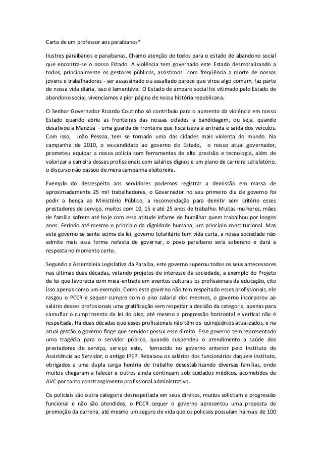 Carta de um professor aos paraibanos* Ilustres paraibanos e paraibanas. Chamo atenção de todos para o estado de abandono s...