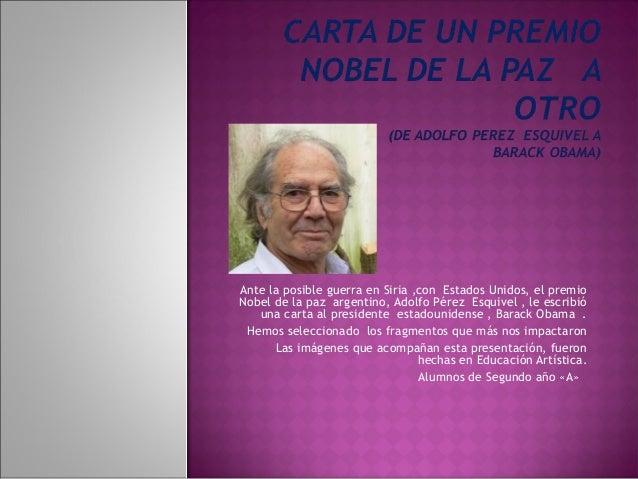 Ante la posible guerra en Siria ,con Estados Unidos, el premio Nobel de la paz argentino, Adolfo Pérez Esquivel , le escri...