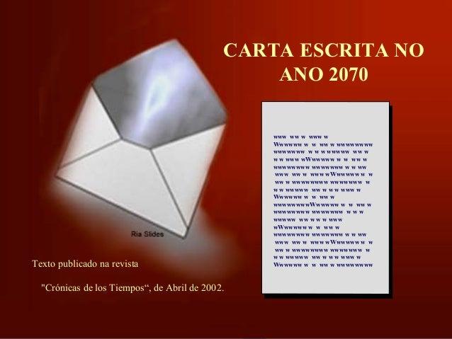 CARTA ESCRITA NO ANO 2070 www ww w www w Wwwwww w w ww w wwwwwwww wwwwwww w w w wwwww ww w w w www wWwwwww w w ww w wwwwww...
