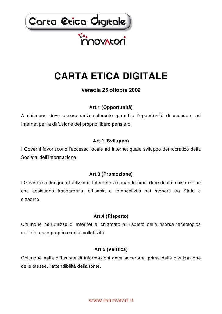 CARTA ETICA DIGITALE                                Venezia 25 ottobre 2009                                      Art.1 (Op...