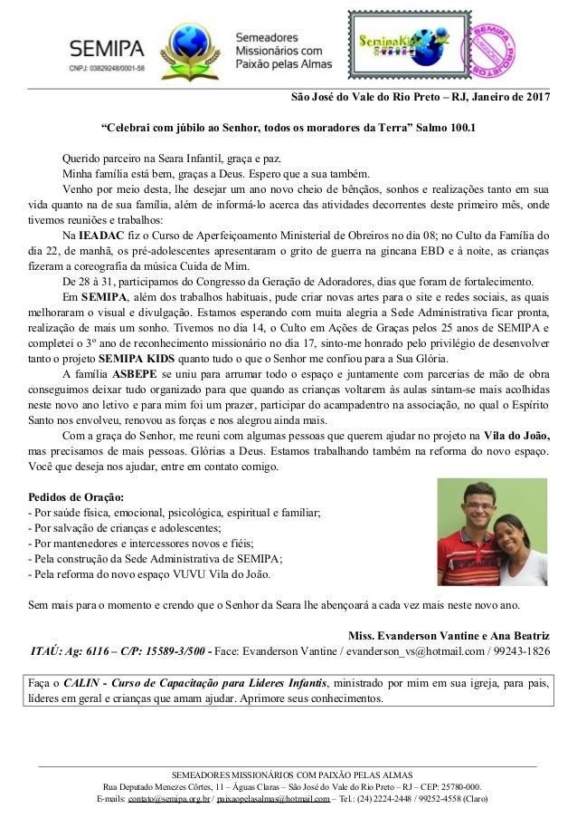 """São José do Vale do Rio Preto – RJ, Janeiro de 2017 """"Celebrai com júbilo ao Senhor, todos os moradores da Terra"""" Salmo 100..."""