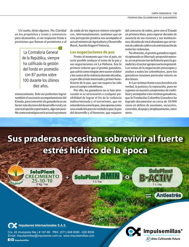 19 FEDERACIÓN COLOMBIANA DE GANADEROS carta fedegÁn N.° 150 Para tranquilidad de los ganaderos, la gestión del Fondo Nacio...