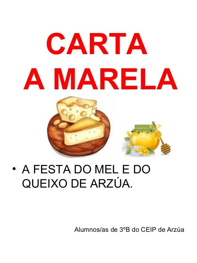 CARTA A MARELA • A FESTA DO MEL E DO QUEIXO DE ARZÚA. Alumnos/as de 3ºB do CEIP de Arzúa