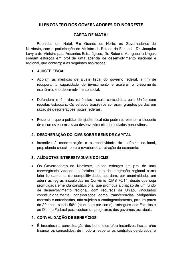 III ENCONTRO DOS GOVERNADORES DO NORDESTE CARTA DE NATAL Reunidos em Natal, Rio Grande do Norte, os Governadores do Nordes...