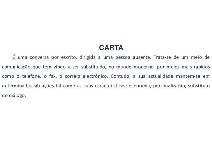 CARTA<br />É uma conversa por escrito, dirigida a uma pessoa ausente. Trata-se de um meio de           comunicação que tem...