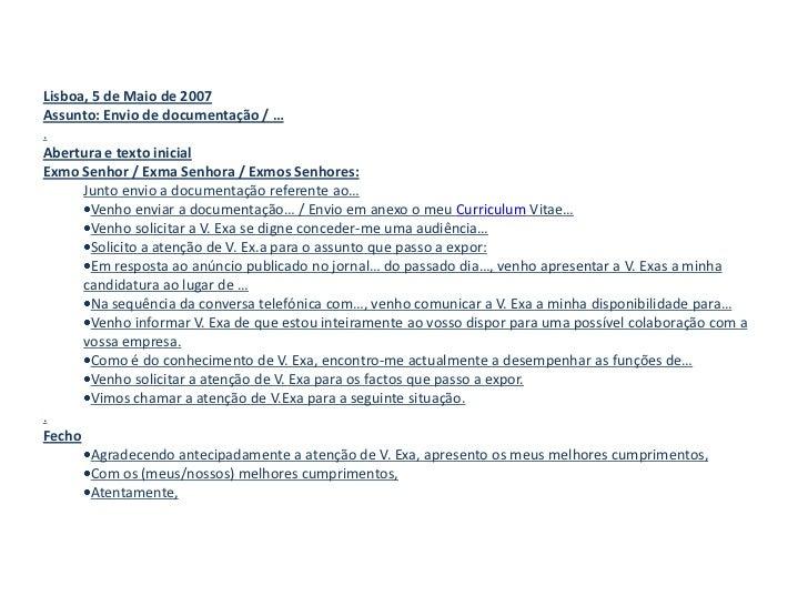 Lisboa, 5 de Maio de 2007<br />Assunto: Envio de documentação / …<br />.<br />Abertura e texto inicial<br />Exmo Senhor / ...