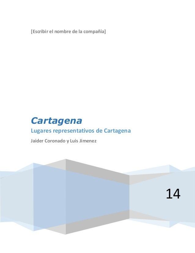 [Escribir el nombre de la compañía] 14 Cartagena Lugares representativos de Cartagena Jaider Coronado y Luis Jimenez