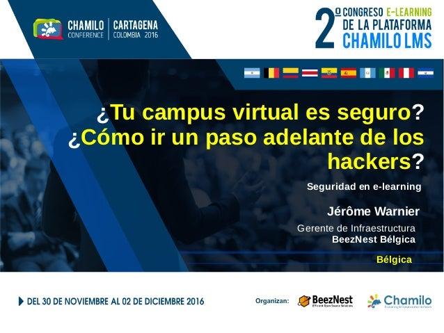 ¿Tu campus virtual es seguro? ¿Cómo ir un paso adelante de los hackers? Seguridad en e-learning Jérôme Warnier Gerente de ...