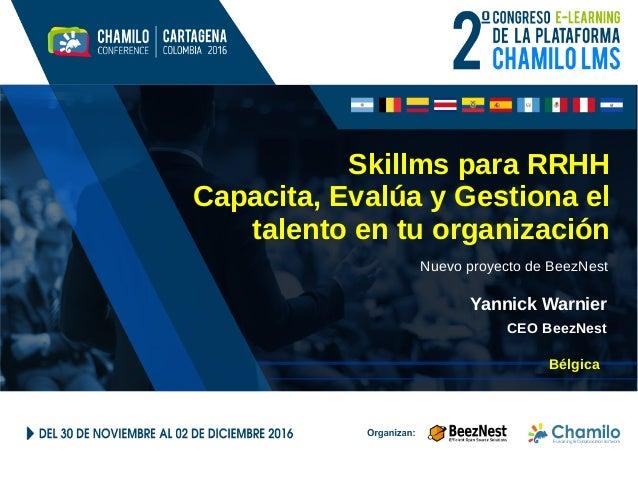 Skillms para RRHH Capacita, Evalúa y Gestiona el talento en tu organización Nuevo proyecto de BeezNest Yannick Warnier CEO...