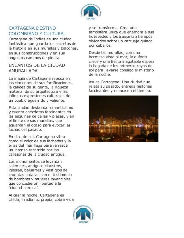 CARTAGENA DESTINO COLOMBIANO Y CULTURAL Cartagena de Indias es una ciudad fantástica que guarda los secretos de la histori...
