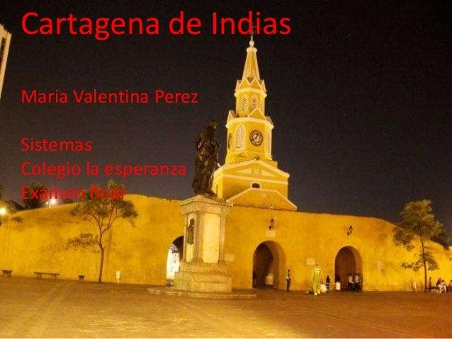 Cartagena de Indias Maria Valentina Perez Sistemas Colegio la esperanza Examen final