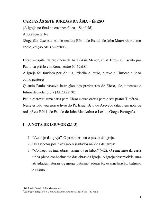 CARTAS ÀS SETE IGREJAS DA ÁSIA – ÉFESO (A igreja no final da era apostólica – Scofield) Apocalipse 2.1-7 (Sugestão: Use es...