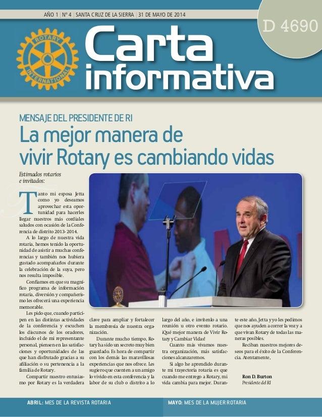 1 CartaMensual AÑO 1 | Nº 4 | SANTA CRUZ DE LA SIERRA | 31 DE MAYO DE 2014 T ABRIL: MES DE LA REVISTA ROTARIA MAYO: MES DE...