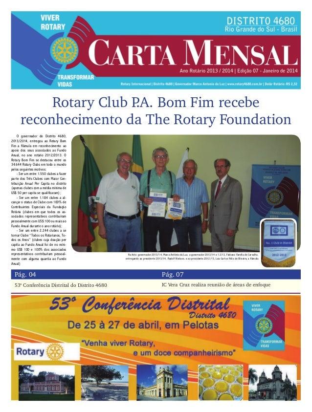 Rotary Club P Bom Fim recebe .A. reconhecimento da The Rotary Foundation O governador do Distrito 4680, 2013/2014, entrego...